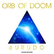 6URUDO / Orb Of Doom - Single