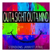 Stephen Oaks & Jay Kay / Out A Sight Outa Mind (feat. Pitbull) - Single