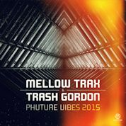 Mellow Trax & Trash Gordon / Phuture Vibes 2015 - Single width=