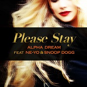 Alpha Dream feat. NE-YO & Snoop Dogg / Please Stay - Single  width=