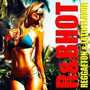 R&B HOT -Reggaeton & Latin Flavor-