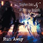 Stephen Oaks & A-Class / Run Away - Single  width=