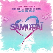 Lotus And Badsam, Draggon / Samuraï (feat. French Montana & We Are Toonz) - Single