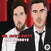 Mr. Jack & Dirty / Say Goodbye - Single
