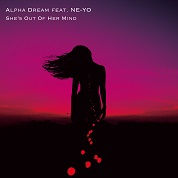 Alpha Dream / She's Out Of Her Mind (feat. NE-YO) - Single