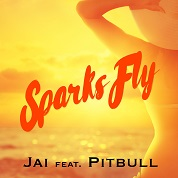 Jai / Sparks Fly (feat. Pitbull) - Single  width=