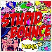 NANA / Stupid Bounce - Single