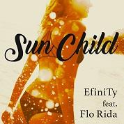 EfiniTy / Sun Child (feat.Flo Rida)