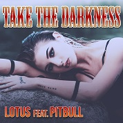 Lotus / Take The Darkness (feat. Pitbull) - Single
