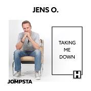 Jens O. / Taking Me Down - Single