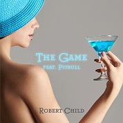 Robert Child / The Game (feat. Pitbull) - Single