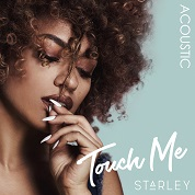 Starley / Touch Me (Acoustic) - Single