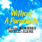 Lotus / Without A Parachute [feat. Jason Derulo, Pryslezz & Elle Vee] - Single