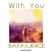 BA7A & JE4CE / With You - Single