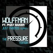 Wolffman / Just Friends (feat. Phat Baker) - EP