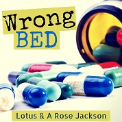 Lotus & A. Rose Jackson / Wrong Bed - Single