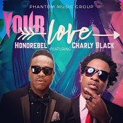 Honorebel / Your Love (feat. Charly Black) - Single
