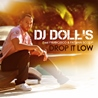 DJ Doll's / Drop It Low (feat. Francisco & Fatman Scoop)
