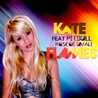 Kate / Flames (feat. Pitbull & Roscoe Umali) - Single