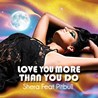 Shera / Love You More Than U Do (feat. Pitbull) - Single