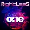 Rightless / You're The One - EP