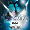 Lee. M & J. Pearl / Slow Motion (Remixes) [feat. Iyaz & Snoop Dogg]