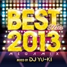 BEST HITS 2013 Megamix mixed by DJ YU-KI
