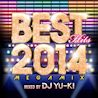 BEST HITS 2014 Megamix mixed by DJ YU-KI
