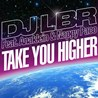 DJ LBR / Take You Higher (Remixes) [feat. Anaklein & Nappy Paco] - EP