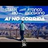 Stefan Rio / Ai No Corrida [feat. Franca Morgano] - Single