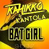 Kahikko & Kantola / Batgirl - Single