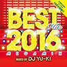 BEST HITS 2016 Megamix mixed by DJ YU-KI