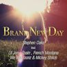 Stephen Oaks / Brand New Day (feat. Lil Jon, T-Pain, French Montana, We Are Toonz & Mickey Shiloh) - EP