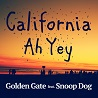 Golden Gate / California Ah Yey (feat. Snoop Dogg) - Single