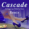 Ty Logan / Cascade Remix (feat. Pitbull & Tomi) - Single