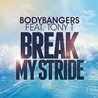 Bodybangers / Break My Stride (feat. Tony T.) - Single