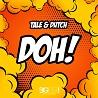 Tale & Dutch / Doh! - Single