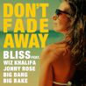 Bliss / Don't Fade Away (feat. Wiz Khalifa, Jonny Rose & Big Bang & Big Bake) - Single