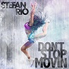Stefan Rio / Don't Stop Movin - Single