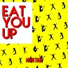 Montage / Eat You Up - Single