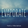 Viral / Evaporate (feat. A. Rose Jackson) - Single