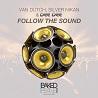 Van Dutch, Silver Nikan & Dee Dee / Follow The Sound - EP