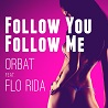 Orbat / Follow You Follow Me (feat. Flo Rida) - Single