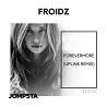 Froidz / Forevermore (Uplink Remix) - Single