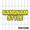 Party Freakz / Gangnam Style
