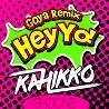 Kahikko / Hey Yo! (Goya Remix) - Single