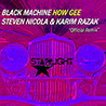 Black Machine / How Gee [Steven Nicola & Karim Razak Remix] - Single