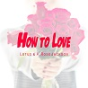 Lotus & A. Rose Jackson / How To Love - Single