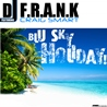 DJ F.R.A.N.K / Blu Sky Holiday Feat. Craig Smart