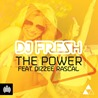DJ FRESH / The Power (Remixes) feat. Dizzee Rascal